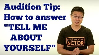 "Audition Tip: How to answer the DREADED ""Tell me about yourself"""