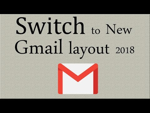 How to Switch to New Gmail layout 2018