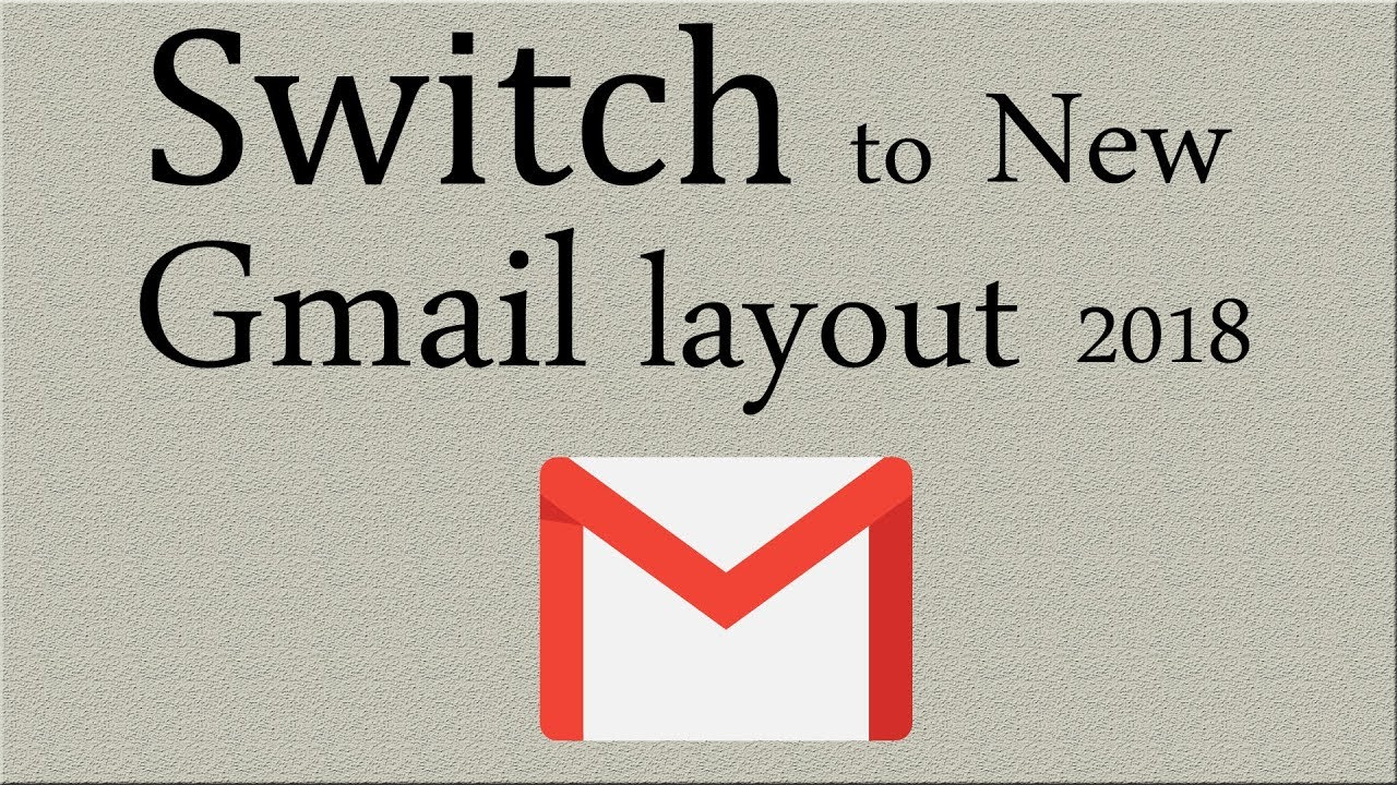 How to Switch to New Gmail layout 2018 - YouTube