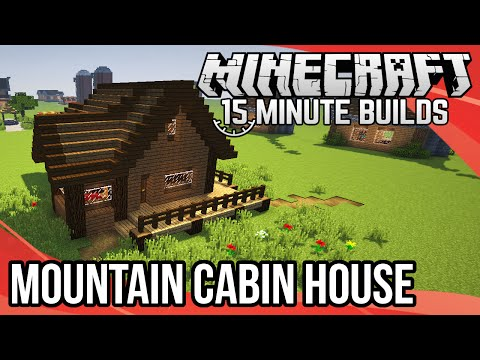 Minecraft 15-Minute Builds: Mountain Cabin House