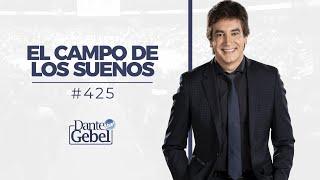Dante Gebel 425  El Campo De Los Sueños