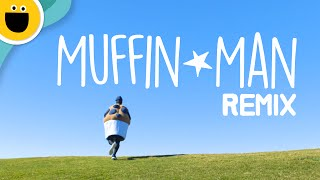 Do You Know the Muffin Man? | Nursery Rhyme Remix (Sesame Studios)