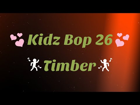 Kidz Bop 26- Timber (Lyrics)