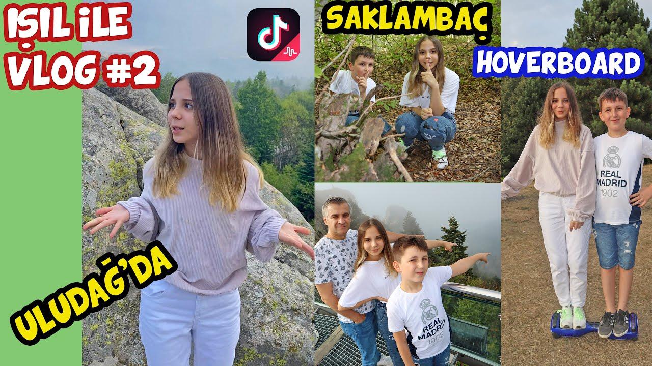 IŞIL ile VLOG 2 | ULUDAĞ - ORMANDA SAKLAMBAÇ - TİKTOK - HOVERBOARD CHALLENGE - Babishko Family