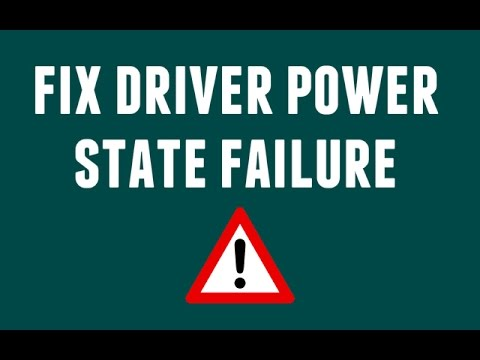 How To Fix Driver Power State Failure Error Windows 10
