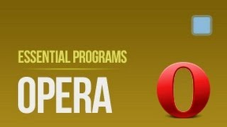 Opera web browser - Essential programs #2