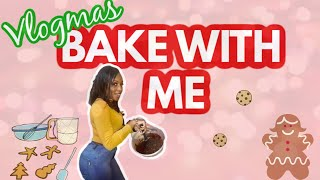 BAKE WITH ME | VLOGMAS 2019 | DAY 6