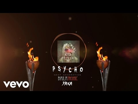 YAKA - Psycho (bailatronic)