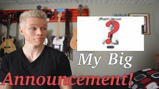 My BIG Announcement!