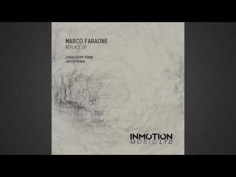Marco Faraone - Replace (Original Mix) [INMOTION LTD]