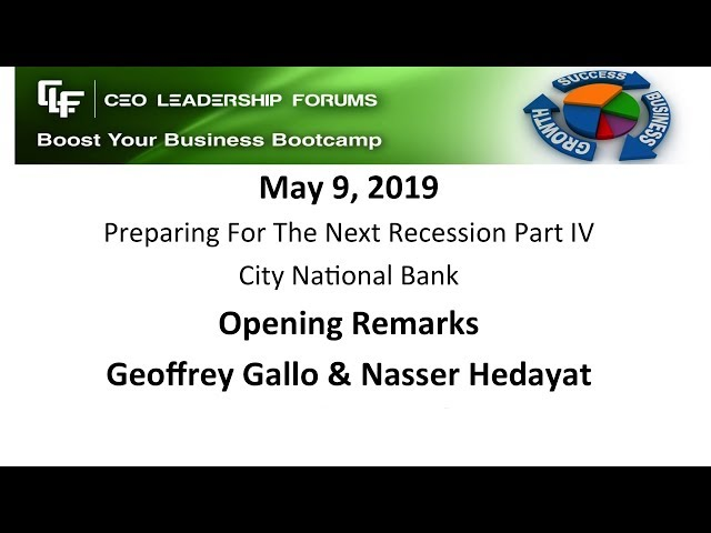 2019 05 09 CEO Leadership Forums - Preparing for the Next Recession - Opening Statements