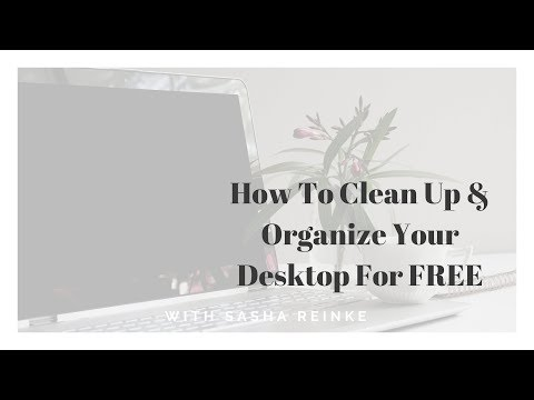 How To Clean Up & Organize Your Computer Desktop for FREE