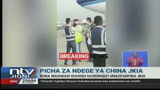 Coronavirus: Aliyepiga picha ndege ya China ikitua JKIA ahofia maisha yake
