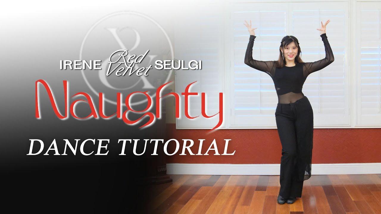 IRENE u0026 SEULGI   Naughty Dance Tutorial Mirrored  Explanation Sheryl Chang