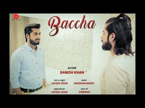 Baccha || New rap song 2019 || Real life story || Danish Khan