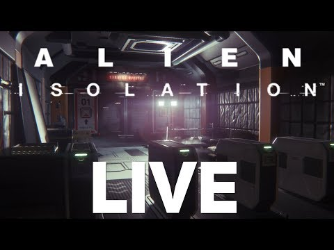 Alien: Isolation [LIVE/PC] - A fun, probably not chill stream