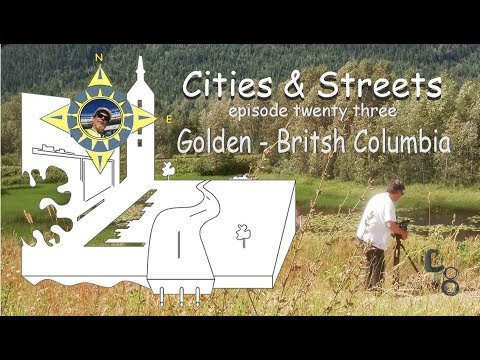 Golden, British Columbia: Cities & Streets: episode #23