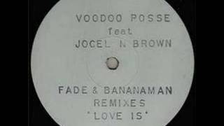 Voodoo Posse - Love Is (Fade And Bananaman Remix)