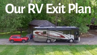 Our Exit Plan - Quitting Full Time RV Living