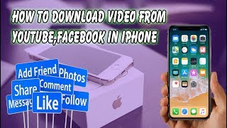 How to Download Video from Youtube,Facebook or other websites in IPhone !!!