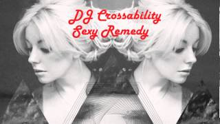 DJ CROSSABILITY - Sexy Remedy (Little Boots vs Various - 22 track Multi Mashup)