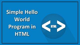 Simple Hello World Program in HTML