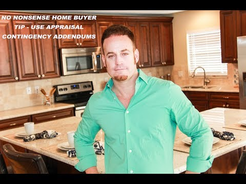 No Nonsense Home Buyer TIp - Use Appraisal Contingency Addendums - 7/10/2017