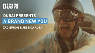 Dubai: A Brand New You | Zac Efron | Jessica Alba