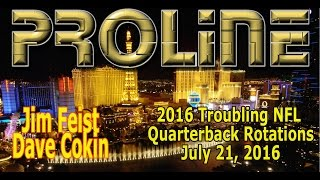 Proline: 2016 Troublesome NFL QB Rotations (Eagles, Browns, Rams)