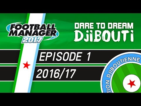 INTRODUCTION | Dare To Dream: Djibouti | Episode 1 - Football Manager 2017