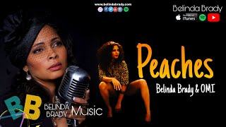 Peaches - Belinda Brady &amp OMI