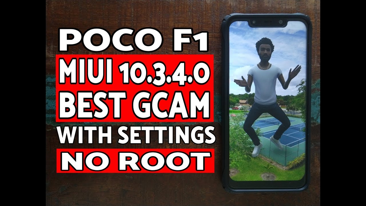 Poco F1 Best GCAM & Settings MIUI 10 3 4 0 Stable Without Root