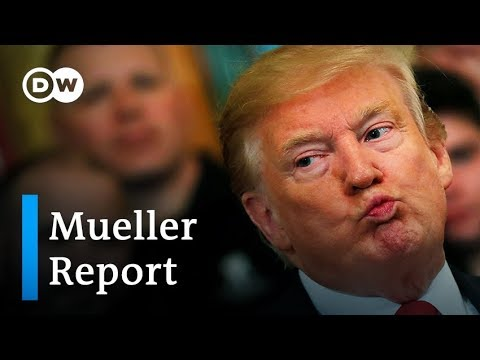 Mueller report released: A first look and Trump's reaction | DW News