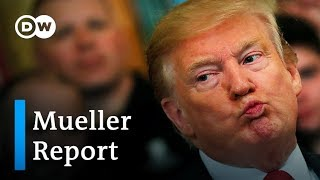 Mueller report released: A first look and Trump's reaction   DW News