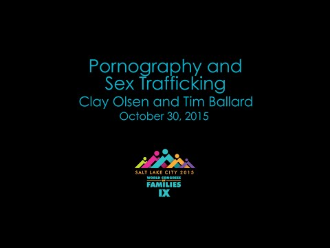 Pornography and Sex Trafficking - Clay Olsen, Tim Ballard