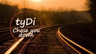 tyDi - Chase you down