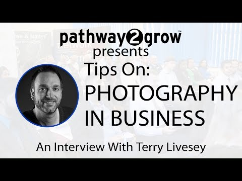 Tips On: Photography In Business - An Interview With Terry Livesey
