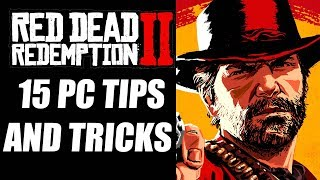 15 Tips and Tricks to Keep in Mind Before Beginning Red Dead Redemption 2 on PC