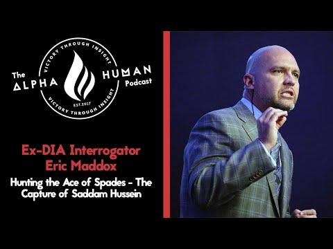 Ex-DIA Interrogator Eric Maddox: Hunting the Ace of Spades - The Capture of Saddam Hussein