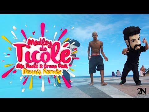 Medley do Ticolé - Mc Ticolé, Bruno Reis (Dennis Remix)