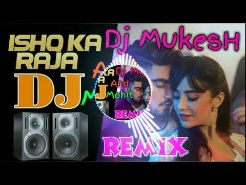 ishq-ka-raja-(hard-bass-remix)-dj-mukesh-and-dj-mohit