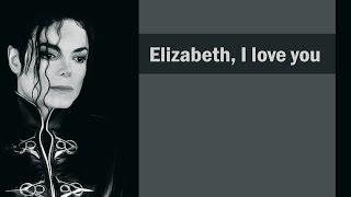 Michael Jackson - Elizabeth, I Love You (lyrics)