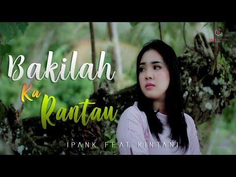 ipank-feat-kintani---bakilah-ka-rantau-lagu-minang-terbaru-2019-(substitle-bahasa-indonesia)