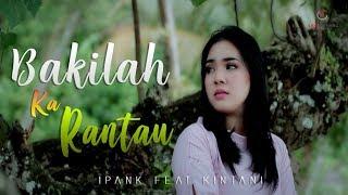 Download Ipank feat Kintani - Bakilah Ka Rantau | Lagu Minang Terbaru 2019 (Substitle Bahasa Indonesia)