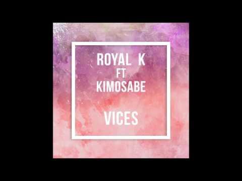 Royal K ft  Kimosabe   Vices