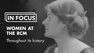 In Focus: Women at the RCM throughout its history