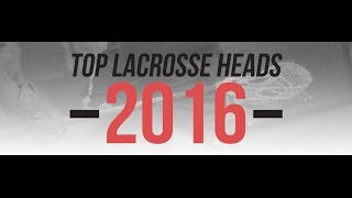 Top Offensive Lacrosse Heads for 2016