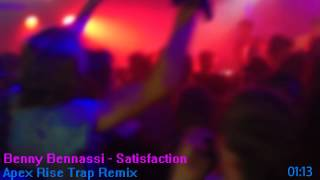 Benny Benassi - Satisfaction (Apex Rise Trap Remix)