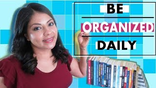 7 Daily Habits To Keep Your Life Organized| Get Your Life Together Part 2