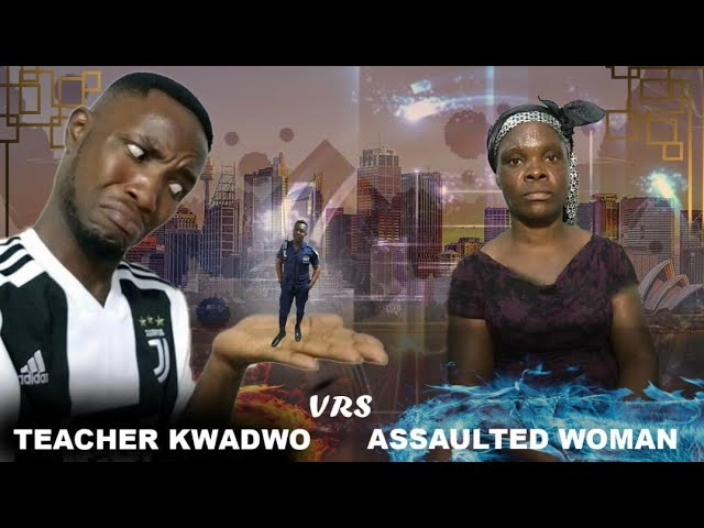 Teacher Kwadwo interviews #Assaulted_Woman(midland saga)👊🏽😎